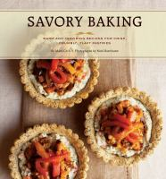 Savory baking warm and inspiring recipes for crisp, crumbly, flaky pastries