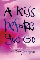 A kiss before you go : an illustrated memoir of love and loss