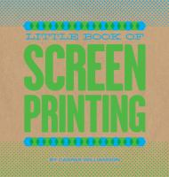 Little Book of Screen Printing