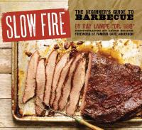 Slow fire : the beginner's guide to barbecue