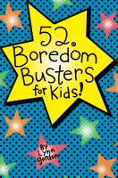 52 Boredom Busters for Kids