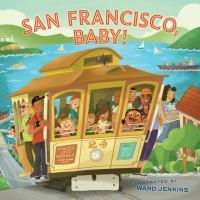San Francisco, Baby!