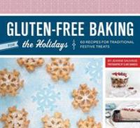 Gluten-free baking for the holidays : 60 recipes for traditional festive treats
