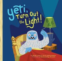 Yeti, Turn Out the Light!