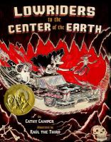 Lowriders to the Center of the Earth, by Raúl Gonzalez