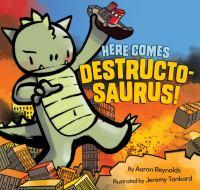 Here Comes Destructo-saurus!