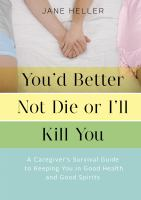 You'd Better Not Die or I'll Kill You
