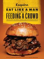 The Eat Like A Man Guide to Feeding A Crowd