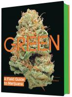 Green, A Field Guide to Marijuana