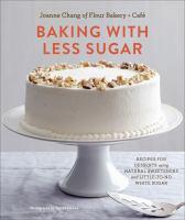 More-flavor, Less-sugar Baking