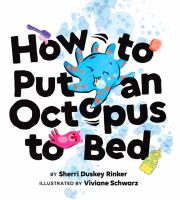 How To Put An Octopus To Bed: (going To Bed Book, Read-Aloud Bedtime Book For Kids)