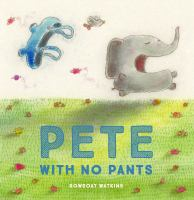 Pete With No Pants