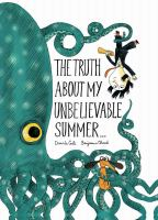 The Truth About My Unbelievable Summer