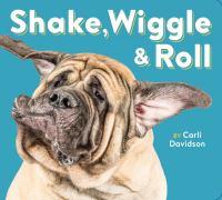 Shake, Wiggle and Roll