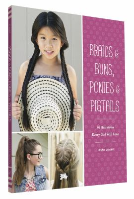 Cover image for Braids & Buns, Ponies & Pigtails