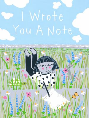 Cover image for I Wrote You A Note