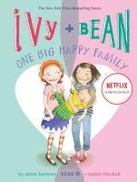 Ivy + Bean One Big Happy Family