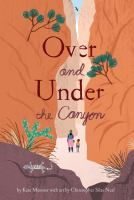 Over and under the canyon1 volume (unpaged) : color illustrations ; 32 cm.