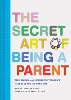 The Secret Art of Being A Parent