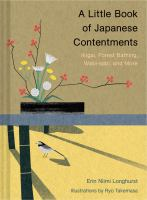 A little book of Japanese contentments : ikigai, forest bathing, wabi-sabi, and more