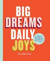 Big Dreams, Daily Joys