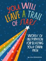You Will Leave A Trail of Stars