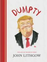 Dumpty: The Age Of Trump In Verse