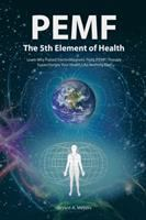 PEMF-the Fifth Element of Health