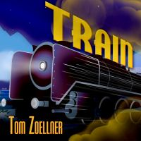 Train : Riding the Rails That Created the Modern World-From the Trans-Siberian to the Southwest Chief