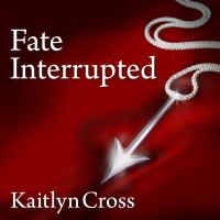 Fate Interrupted
