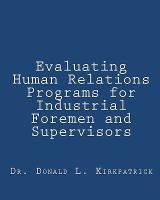 Evaluating Human Relations Programs for Industrial Foremen and Supervisors