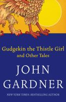 Gudgekin, the Thistle Girl, and Other Tales