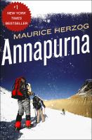 Annapurna : The First Conquest of An 8,000-Meter Peak