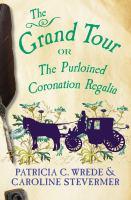 The Grand Tour, Or, The Purloined Coronation Regalia