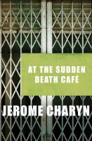 At the Sudden Death Café