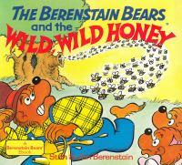 Berenstain Bears and the Wild, Wild Honey