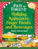 Fix-it and Forget-it Holiday Appetizers, Finger Foods, and Beverages