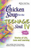 Chicken Soup for the Teenage Soul IV