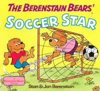 Berenstain Bears' Soccer Star