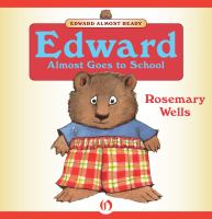Edward Almost Goes to School