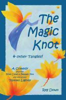 The Magic Knot-- and Other Tangles!