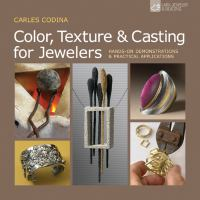 Color, Texture & Casting for Jewelers