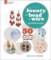 A Bounty of Bead & Wire, Earrings