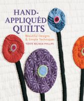 Hand-appliquéd quilts : beautiful designs & simple techniques