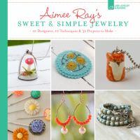 Aimee Ray's Sweet & Simple Jewelry
