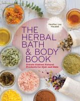 The Herbal Bath & Body Book