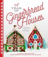 A Year of Gingerbread Houses