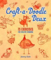 Craft-a-doodle deux : 73 exercises for creative drawing