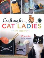 Crafting For Cat Ladies