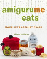 Amigurume Eats